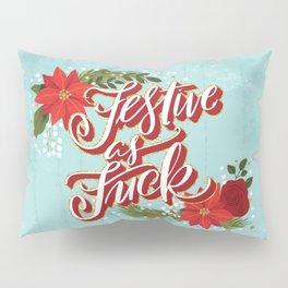 Pretty Sweary Holidays: Festive as Fuck Pillow Sham