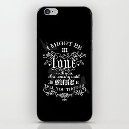 I Might Be In Love With You - Dark iPhone Skin