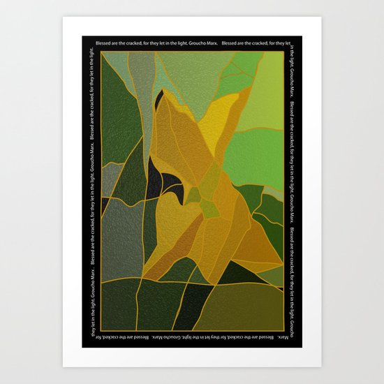 Blessed are the Cracked Art Print