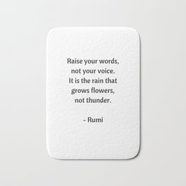 Rumi Inspirational Quotes - Raise your words not your voice Bath Mat