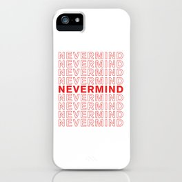 Nevermind take-out inspired print iPhone Case