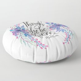 Though She Be But Little - Shakespeare Quote Floor Pillow