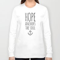 scripture Long Sleeve T-shirts featuring HOPE ANCHORS THE SOUL  by Pocket Fuel