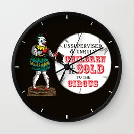 Unsupervised and Unruly Children will be Sold to the Circus | Vintage Circus Clown | Wall Clock