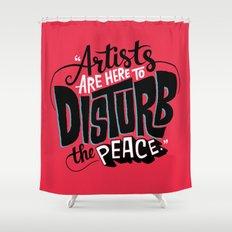 Disturb The Peace Shower Curtain