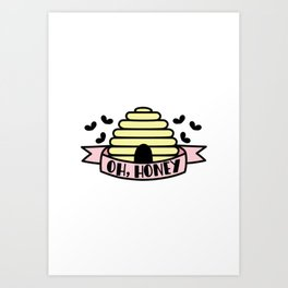Oh, Honey Art Print