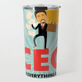 CEO-Chief EVERYTHING Officer Travel Mug
