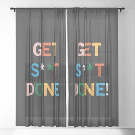 Get S**t Done Sheer Curtain