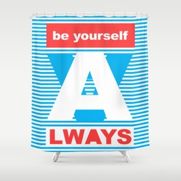 Be Yourself Always, (Playing With Stripes collection) Shower Curtain