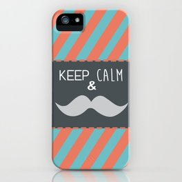 keep calm & moustache it iPhone Case