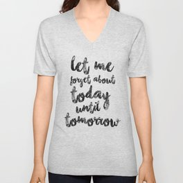 Let Me Forget About Today Until Tomorrow Unisex V-Neck
