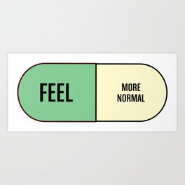Feel More Normal Art Print