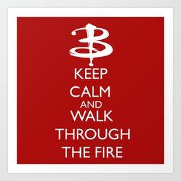 Walk through the fire Art Print
