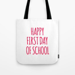 Happy First Day Of School Tote Bag