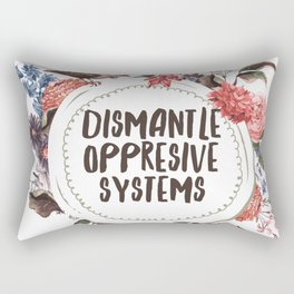 Dismantle Oppresive Systems Rectangular Pillow