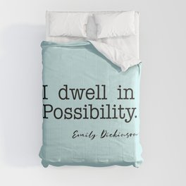 I dwell in Possibility.  Comforters
