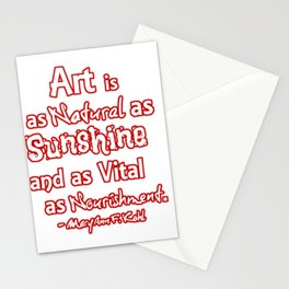 Art is a natural as sunshine and as vital ... Stationery Cards