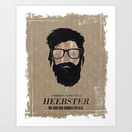 Heebster—We take our Hebrew vintage. Art Print