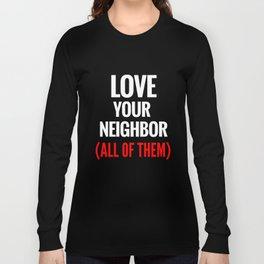 Love Your Neighbor Long Sleeve T-shirt