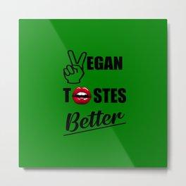 vegan tastes better funny quote Metal Print