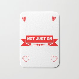 I Love You Everyday Not Just On Valentines Day Cupids Hearts February Gift Bath Mat