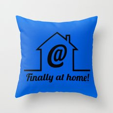 Finally at home Throw Pillow