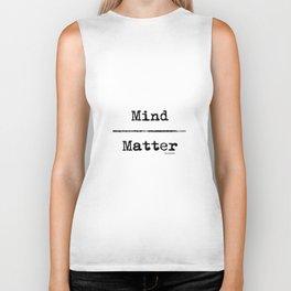 Mind over Matter Biker Tank