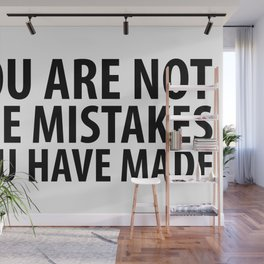 You Are Not The Mistakes You Have Made Wall Mural