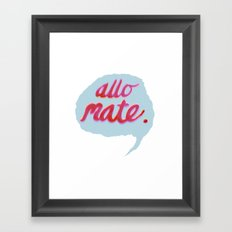 Allo Mate! Framed Art Print