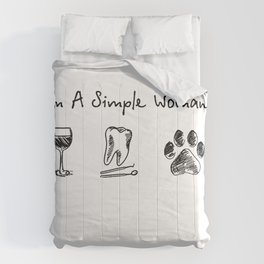 I'm a simple woman wine tooth dog T-Shirt Comforters