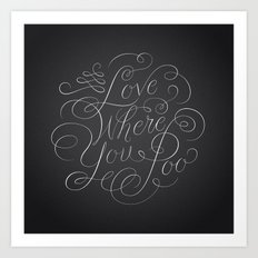 Love Where You Poo - Gray Art Print