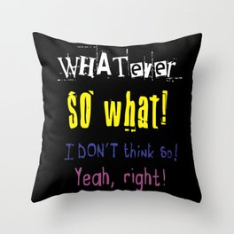So What Throw Pillow