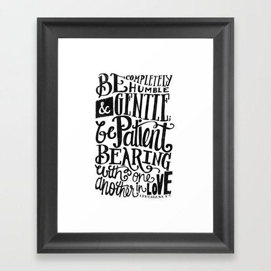 BE GENTLE BE PATIENT Framed Art Print