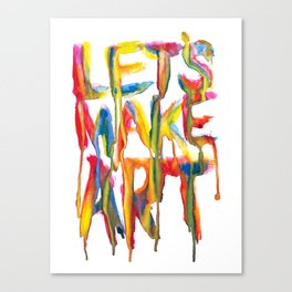 LET'S MAKE ART Canvas Print