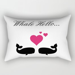 Whale Hello, Love Whales, whale lovers, animal lovers, valentines gift Rectangular Pillow