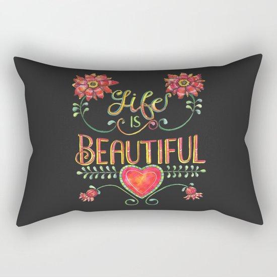 Life is Beautiful 2 Rectangular Pillow
