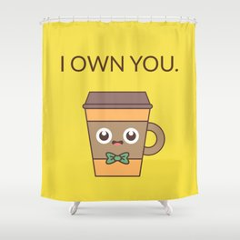 I Own You Shower Curtain