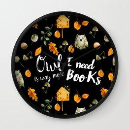 Owl I Need Is Books Wall Clock