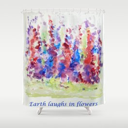 Flower bed in full bloom 'Earth laughs in flowers' Shower Curtain