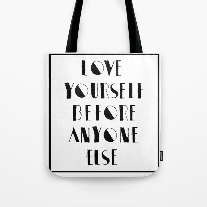 Love Yourself Before Anyone Else Tote Bag