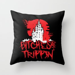 Scary Bitches Be Trippin' Castle Blood Throw Pillow