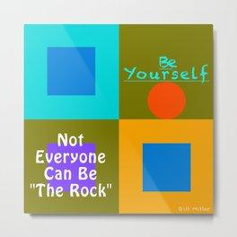 Be Yourself TR Metal Print