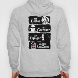 The doctor, the creature, the eye-gor and the abby normal Hoody