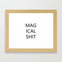 MAGICAL SHIT Framed Art Print