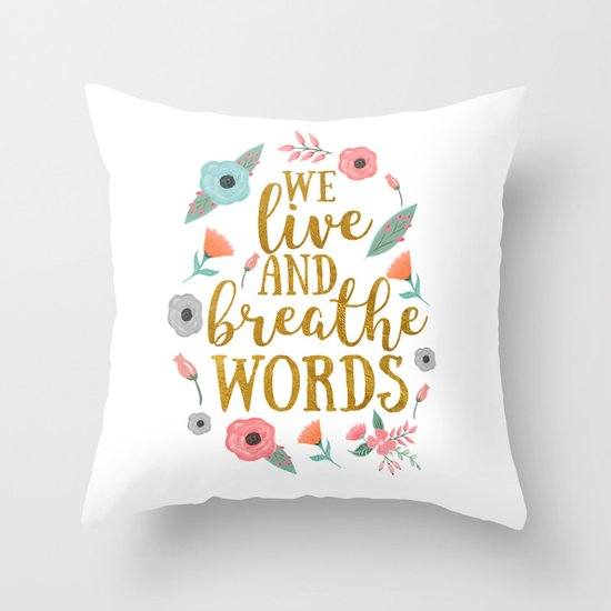 We live and breathe words - White Throw Pillow by Dorothyreads Society6