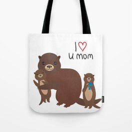 I Love You Mom. Funny brown kids otters with fish on white background. Gift card for Mothers Day. Tote Bag