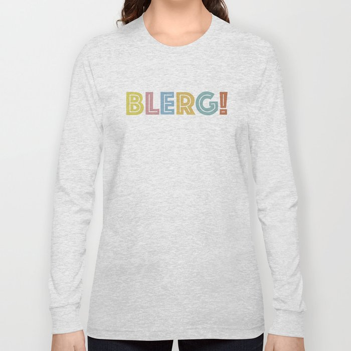 BLERG! in color Long Sleeve T-shirt