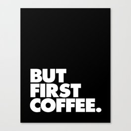 But First Coffee Typography Poster Black and White Office Decor Wake Up Espresso Bedroom Posters Canvas Print