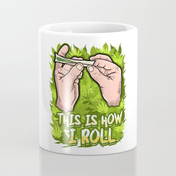 This Is How I Roll | Cannabis THC CBD Stoner Coffee Mug