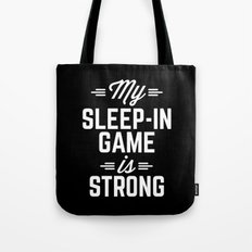Sleep-In Game Funny Quote Tote Bag